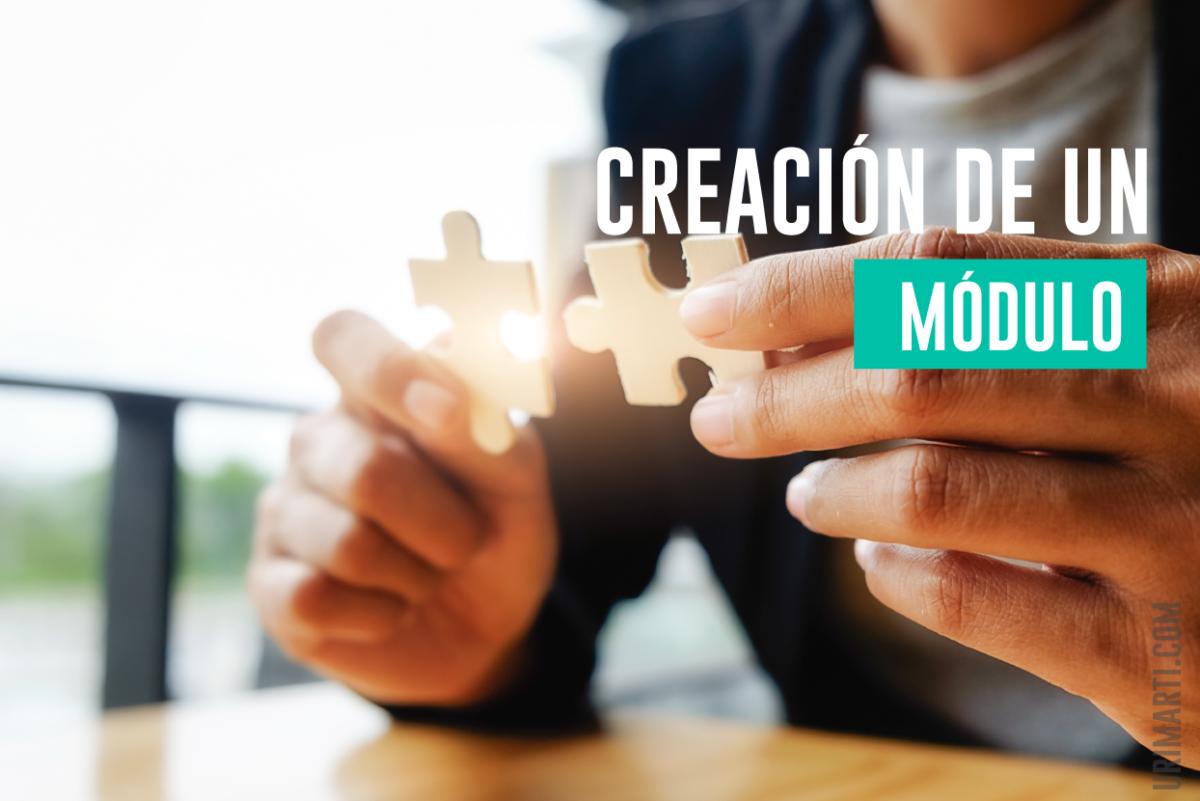 Crear un Módulo - Parte 2